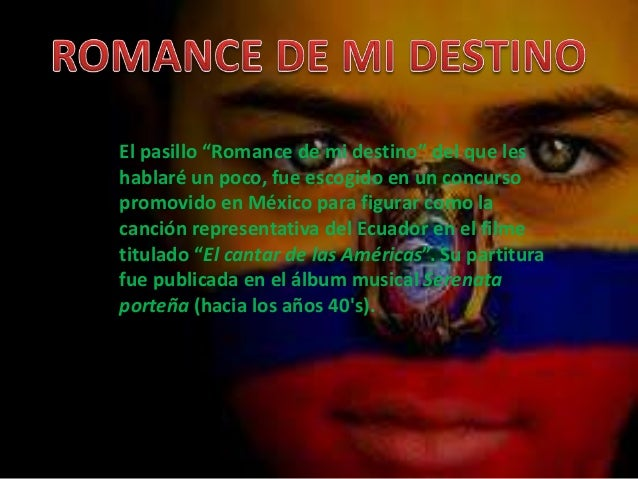 """El pasillo """"Romance de mi destino"""" del que les hablaré un poco, fue escogido en un concurso promovido en México para figur..."""