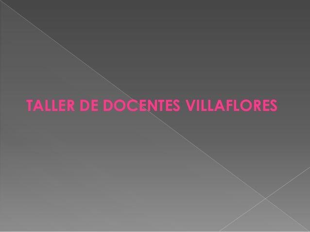 TALLER DE DOCENTES VILLAFLORES