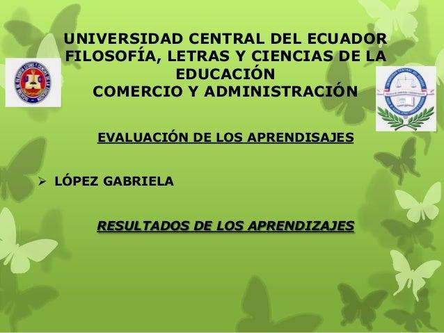 UNIVERSIDAD CENTRAL DEL ECUADOR FILOSOFÍA, LETRAS Y CIENCIAS DE LA EDUCACIÓN COMERCIO Y ADMINISTRACIÓN EVALUACIÓN DE LOS A...