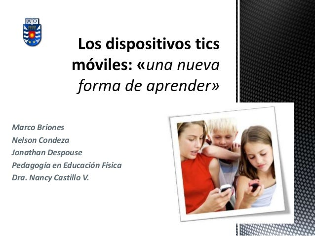 Marco Briones Nelson Condeza Jonathan Despouse Pedagogía en Educación Física Dra. Nancy Castillo V.