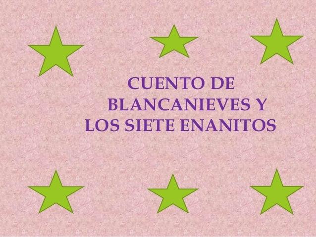 CUENTO DE BLANCANIEVES Y LOS SIETE ENANITOS