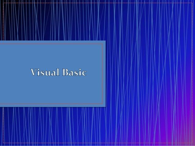 • Visual Basic es un lenguaje de programación dirigido por eventos, desarrollado por Alan Cooper para Microsoft. Este leng...