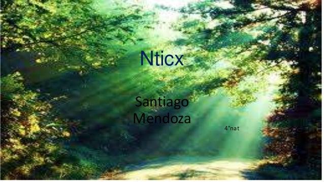 Nticx Santiago Mendoza  4°nat