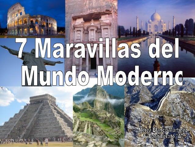 7 MARAVILLAS7 MARAVILLAS MUNDOMUNDO MODERNOMODERNO EUROPAEUROPA ASIAASIA CENTROAMÉRICACENTROAMÉRICA AMÉRICA DEL SURAMÉRICA...