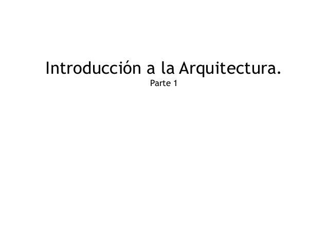 Introducción a la Arquitectura.  Parte 1