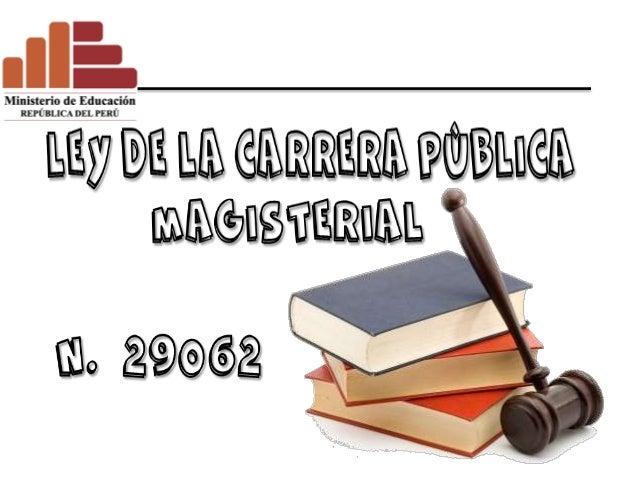 FECHA DE PROMULGACIÓN:  11 DE JULIO DEL 2007  FECHA DE PUBLICACIÓN:  12 DE JULIO DEL 2007  GOBIERNO DEL PRESIDENTE DE LA R...