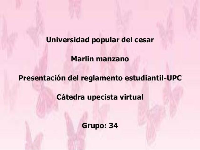 Universidad popular del cesar  Marlin manzano  Presentación del reglamento estudiantil-UPC  Cátedra upecista virtual  Grup...