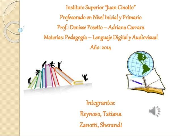 "Instituto Superior ""Juan Cinotto""  Profesorado en Nivel Inicial y Primario  Prof.: Denisse Posetto – Adriana Carrara  Mate..."