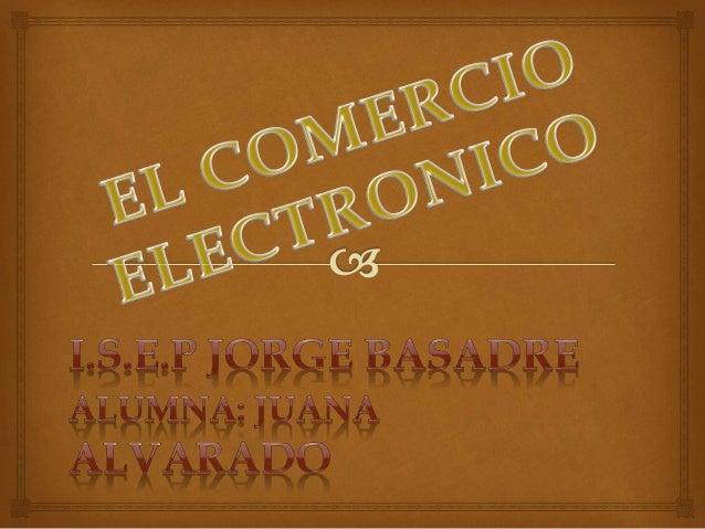 VENTAJAS DEL  COMERCIO ELECTRÓNICO  Ventajas para   los Clientes  Permite el acceso a más información. La  naturaleza int...