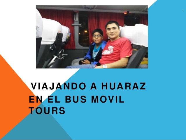 VIAJANDO A HUARAZ  EN EL BUS MOVIL  TOURS