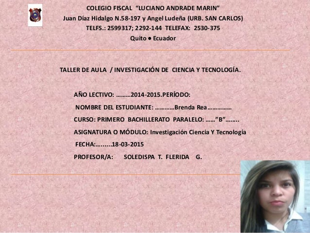 """COLEGIO FISCAL """"LUCIANO ANDRADE MARIN"""" Juan Díaz Hidalgo N.58-197 y Angel Ludeña (URB. SAN CARLOS) TELFS.: 2599317; 2292-1..."""