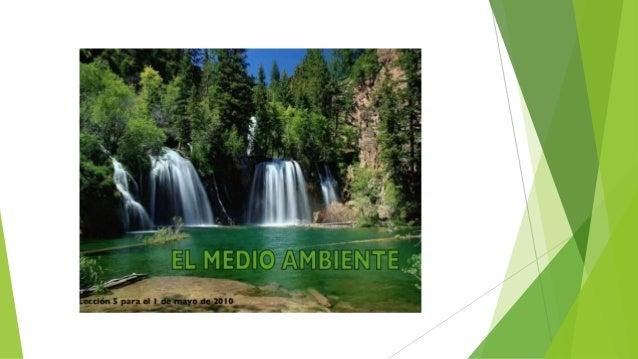 El medio ambiente son los conjuntos de componentes físicos, químicos, biológicos, sociales, económicos y culturales capace...