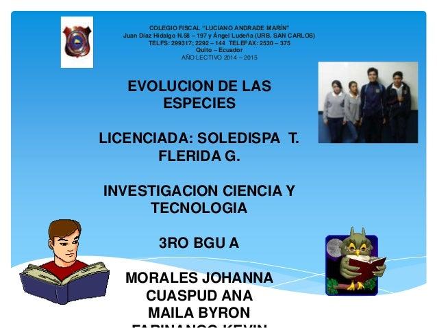 """COLEGIO FISCAL """"LUCIANO ANDRADE MARÍN"""" Juan Díaz Hidalgo N.58 – 197 y Ángel Ludeña (URB. SAN CARLOS) TELFS: 299317; 2292 –..."""
