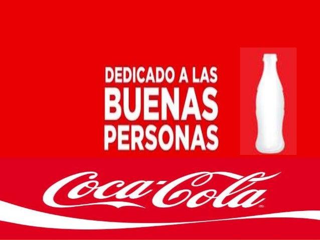 HISTORIA  Coca-Cola, es una gaseosa efervescente vendida en tiendas, restaurantes y máquinas expendedoras en más de 200 p...