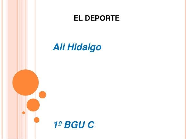 EL DEPORTE Ali Hidalgo 1º BGU C