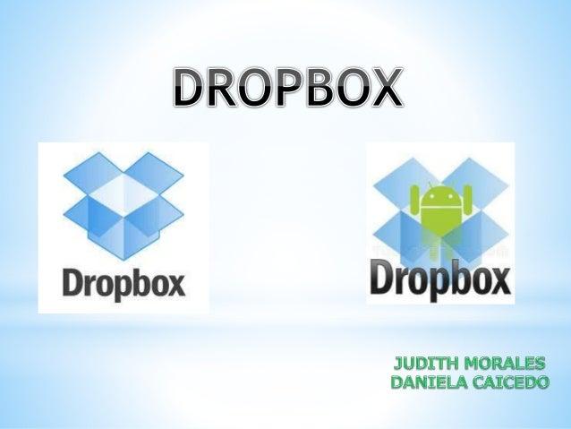 Dropbox es un servicio de alojamiento de archivos multiplataforma en la nube, operado por la compañía Dropbox. El servicio...