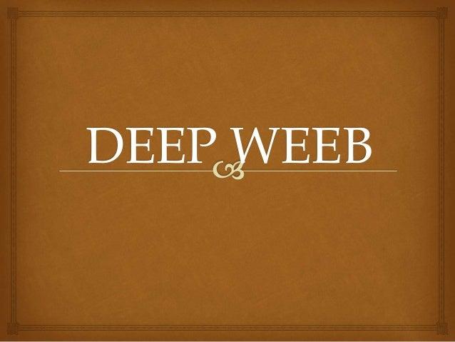 DEEP WEEB