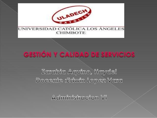 IJNIVERSIDAD CATÓLICA LOS ÁNGELE.  CHIMBOTE     GESTIÓN Y CALIDAD DE SERVICIOS  Zcqmnbficq] Aqwñtmcc»,  Hem/ da [®©@@[m1}@ ...