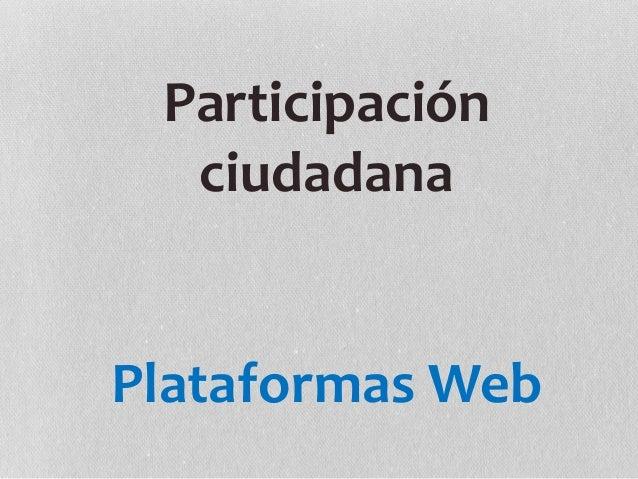 Participación ciudadana Plataformas Web