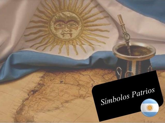 ¿Qué son los Símbolos Patrios? Son aquellos que representan a Estados, Naciones y países. Estos se formulan a partir de re...
