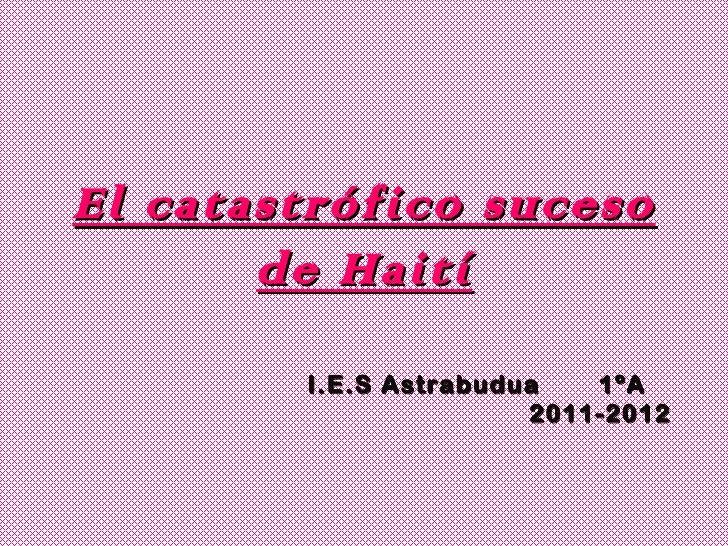 El catastrófico suceso de Haití