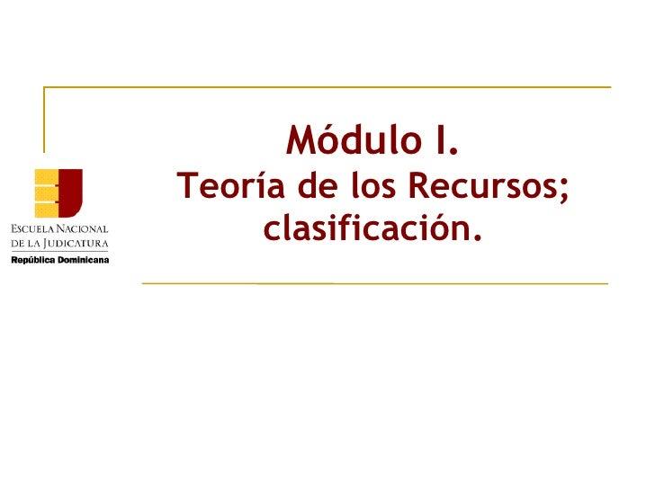 Módulo I. Teoría de los Recursos; clasificación.