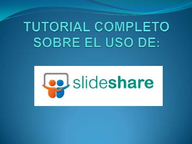 Tutorial completo de Slideshare, ucam primaria