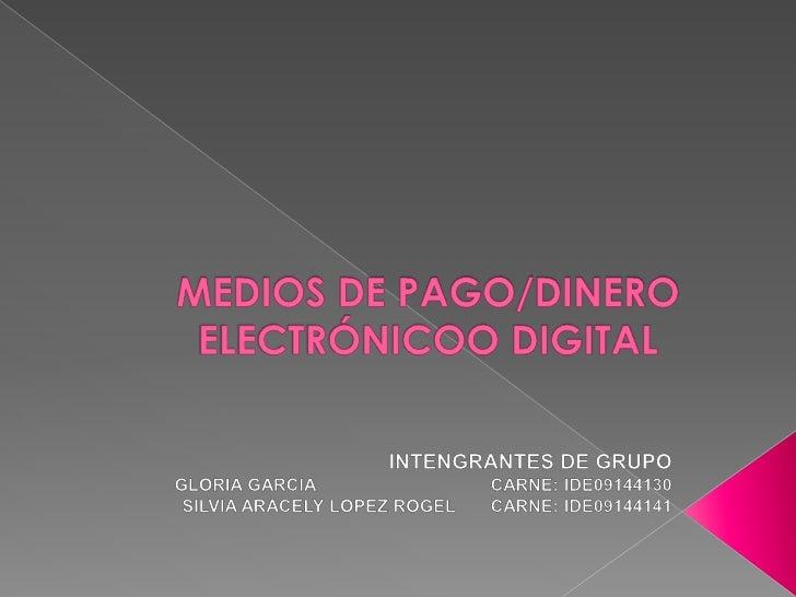 Presentación 1. medios de pago dinero electrònico o digital