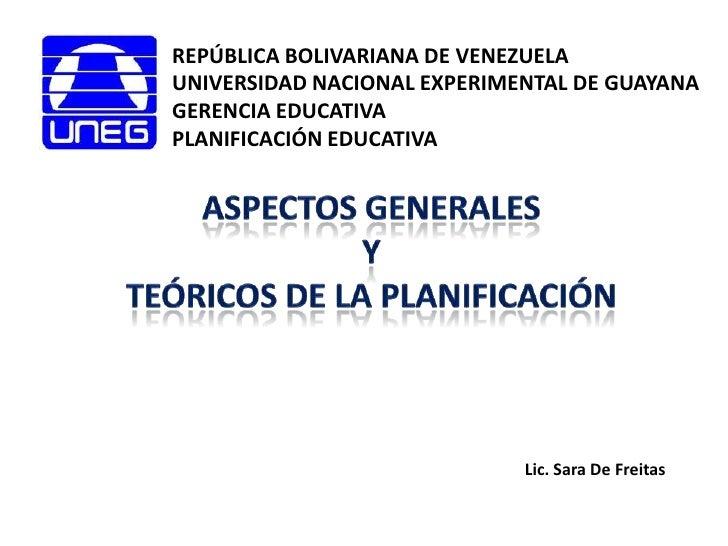 REPÚBLICA BOLIVARIANA DE VENEZUELA<br />UNIVERSIDAD NACIONAL EXPERIMENTAL DE GUAYANA<br />GERENCIA EDUCATIVA<br />PLANIFIC...