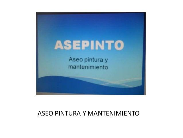 ASEO PINTURA Y MANTENIMIENTO