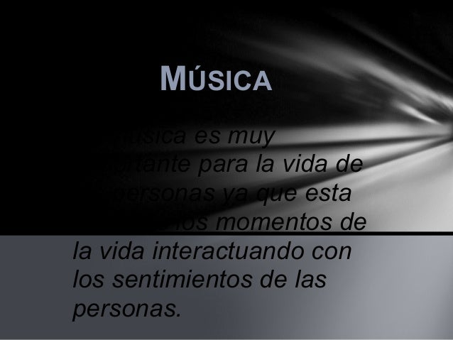 MÚSICALa música es muyimportante para la vida delas personas ya que estaen todos los momentos dela vida interactuando conl...