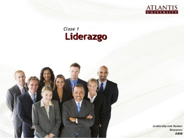 LiderazgoLiderazgo Clase 1 Leadership and Human Resources 2.0102.010