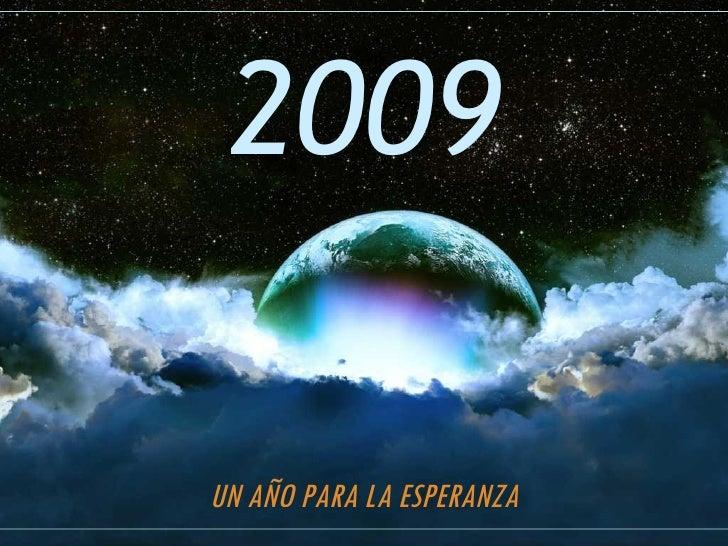 2009 UN AÑO PARA LA ESPERANZA