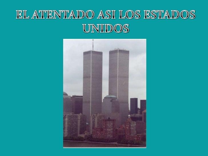 <br />EL ATENTADO ASI LOS ESTADOS UNIDOS<br />