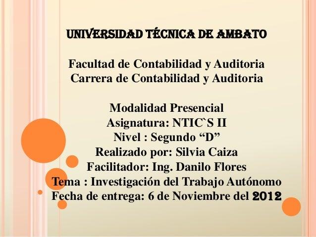 Universidad Técnica de Ambato  Facultad de Contabilidad y Auditoria  Carrera de Contabilidad y Auditoria          Modalida...