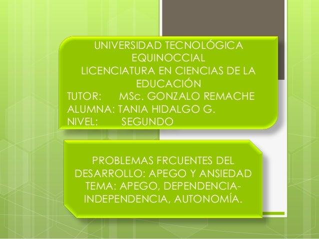 UNIVERSIDAD TECNOLÓGICAEQUINOCCIALLICENCIATURA EN CIENCIAS DE LAEDUCACIÓNTUTOR: MSc. GONZALO REMACHEALUMNA: TANIA HIDALGO ...