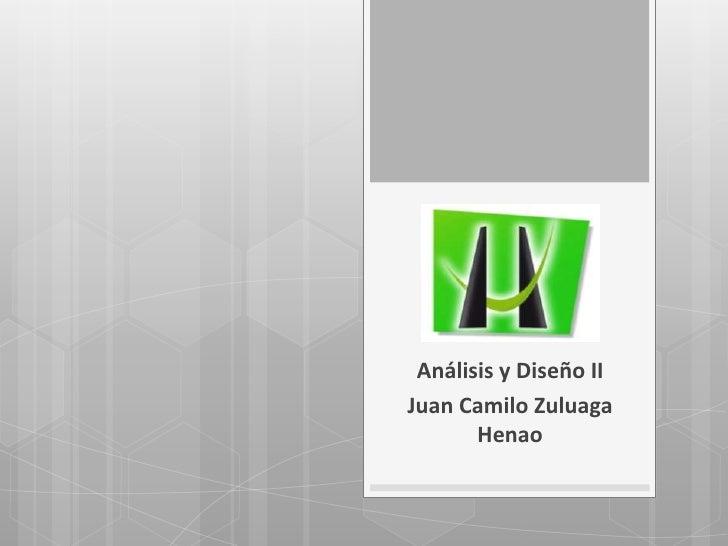 Análisis y Diseño IIJuan Camilo Zuluaga       Henao