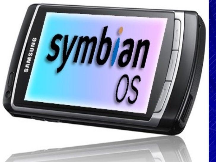 Symbian es un sistema operativo que fue productode la alianza de varias empresas detelefonía móvil, entre las que seencuen...