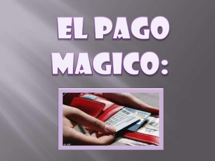 El Pago Mágico