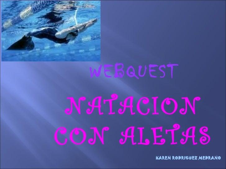 WEBQUEST NATACION CON ALETAS KAREN RODRIGUEZ MEDRANO