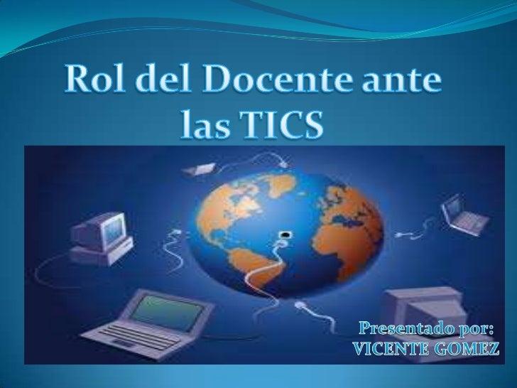 Rol del docente ante las TICs
