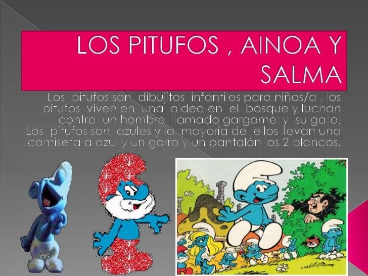 Los Pitufos fueron credos en 1958 por eldibujante Pierre Culliford. Estos no eranmas que personajes secundarios deuna hist...