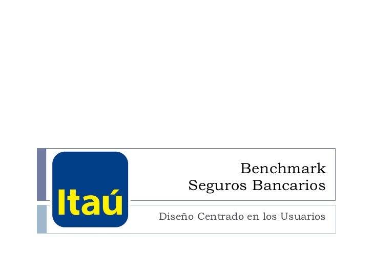 Benchmark Seguros Bancarios Diseño Centrado en los Usuarios