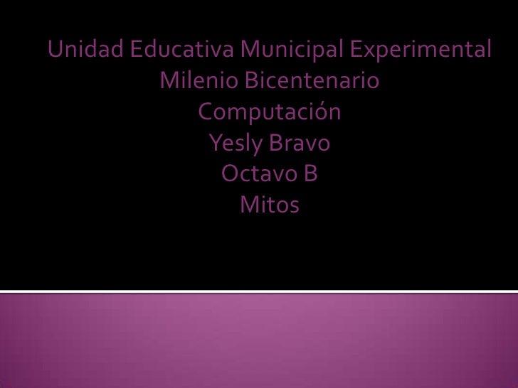 Unidad Educativa Municipal Experimental         Milenio Bicentenario            Computación              Yesly Bravo      ...