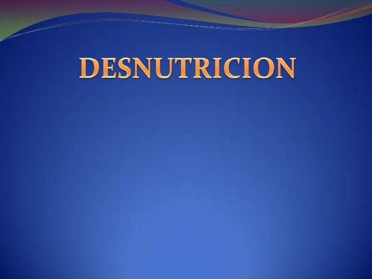 DESNUTRICION<br />