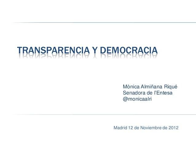 TRANSPARENCIA Y DEMOCRACIA                     Mònica Almiñana Riqué                     Senadora de l'Entesa             ...