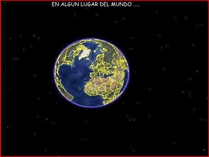 EN ALGUN LUGAR DEL MUNDO …..