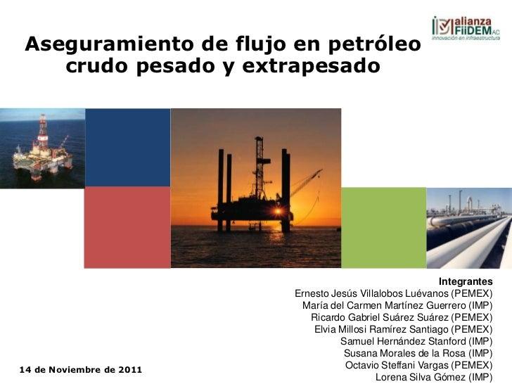Aseguramiento de flujo en petróleo    crudo pesado y extrapesado                                                          ...