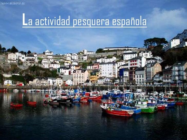 La actividad pesquera española