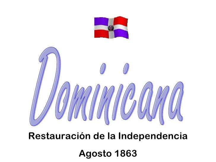 Dominicana Restauración de la Independencia Agosto 1863